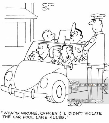 """What's wrong, officer? I didn't violate the car pool lane rules."""